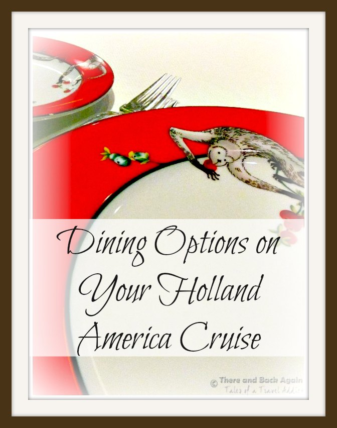 Dining Options on your Holland America cruise