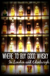 Where to Buy Good Whisky in Scotland and Edinburgh