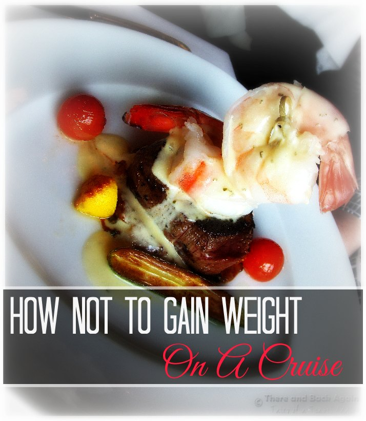 Concerned about gaining weight on your cruise? Here are some cruise tips to make sure that you come back from your cruise in the same pants that you left in!